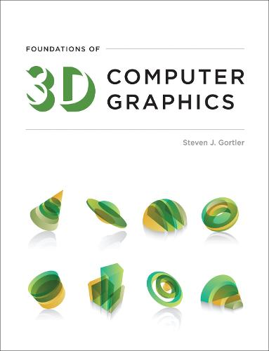 Foundations of 3D Computer Graphics - The MIT Press (Hardback)