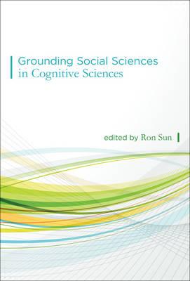 Grounding Social Sciences in Cognitive Sciences - MIT Press (Hardback)