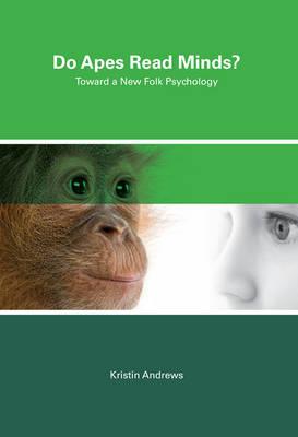 Do Apes Read Minds?: Toward a New Folk Psychology - The MIT Press (Hardback)