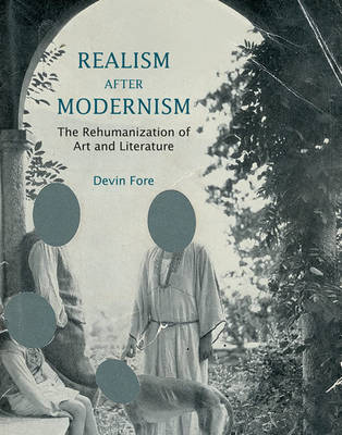 Realism after Modernism: The Rehumanization of Art and Literature - October Books (Hardback)
