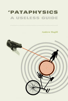 'Pataphysics: A Useless Guide - MIT Press (Hardback)