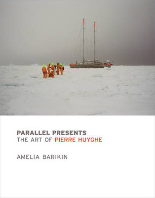 Parallel Presents: The Art of Pierre Huyghe - The MIT Press (Hardback)