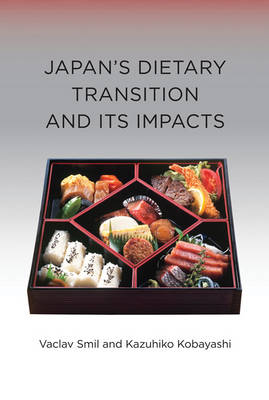 Japan's Dietary Transition and Its Impacts - Food, Health, and the Environment (Hardback)