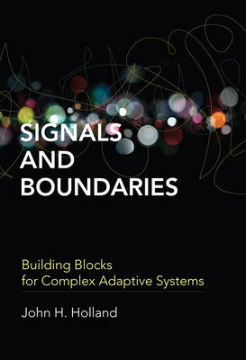 Signals and Boundaries: Building Blocks for Complex Adaptive Systems (Hardback)