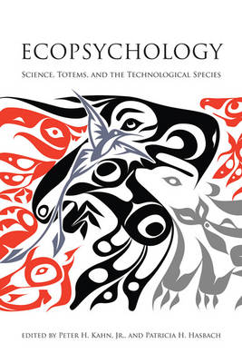 Ecopsychology: Science, Totems, and the Technological Species - The MIT Press (Hardback)