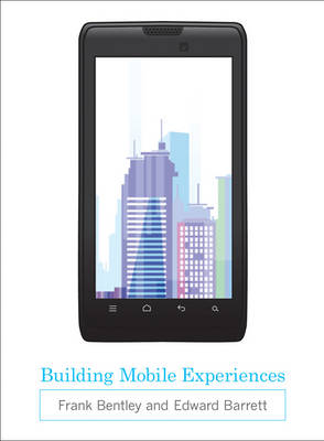Building Mobile Experiences - The MIT Press (Hardback)