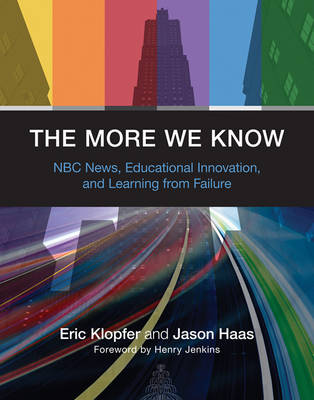 The More We Know: NBC News, Educational Innovation, and Learning from Failure - The More We Know (Hardback)