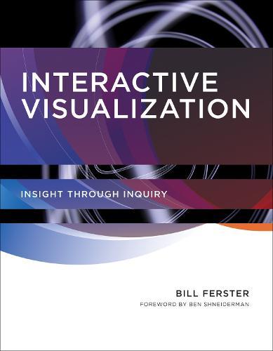 Interactive Visualization: Insight through Inquiry - The MIT Press (Hardback)