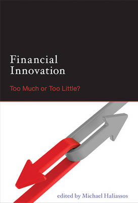 Financial Innovation: Too Much or Too Little? - The MIT Press (Hardback)
