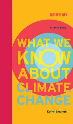 What We Know About Climate Change - The MIT Press (Hardback)