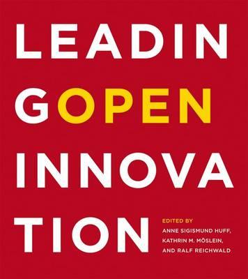 Leading Open Innovation - The MIT Press (Hardback)