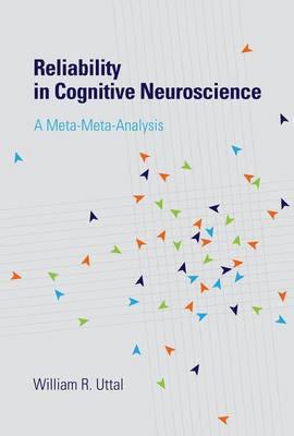 Reliability in Cognitive Neuroscience: A Meta-Meta-Analysis - The MIT Press (Hardback)