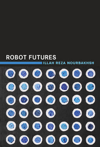 Robot Futures - The MIT Press (Hardback)