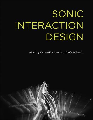 Sonic Interaction Design - Sonic Interaction Design (Hardback)