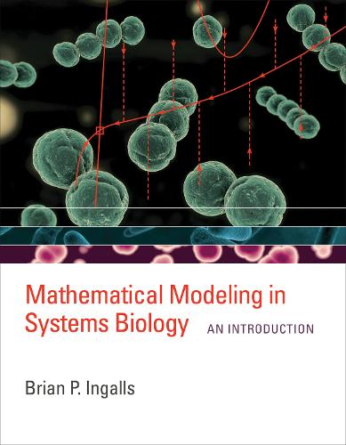 Mathematical Modeling in Systems Biology: An Introduction - The MIT Press (Hardback)