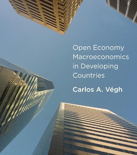 Open Economy Macroeconomics in Developing Countries - The MIT Press (Hardback)