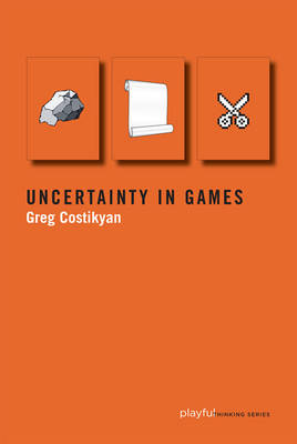 Uncertainty in Games - Playful Thinking (Hardback)