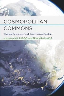 Cosmopolitan Commons: Sharing Resources and Risks across Borders - Infrastructures (Hardback)
