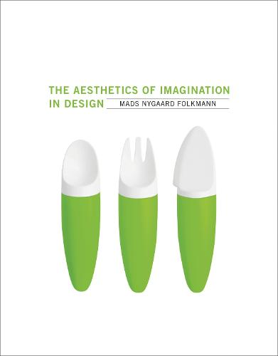 The Aesthetics of Imagination in Design - Design Thinking, Design Theory (Hardback)