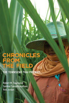 Chronicles from the Field: The Townsend Thai Project - The MIT Press (Hardback)