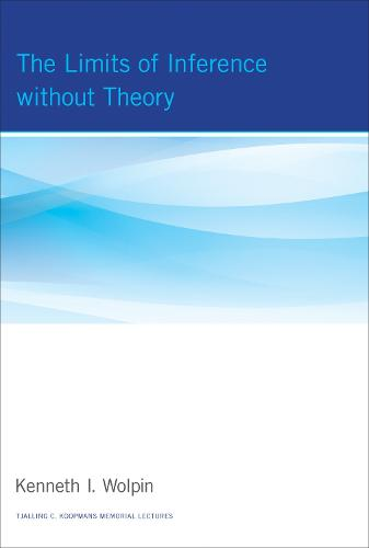 The Limits of Inference without Theory - Tjalling C. Koopmans Memorial Lectures (Hardback)