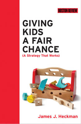 Giving Kids a Fair Chance - Boston Review Books (Hardback)