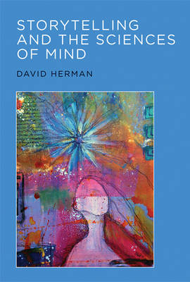 Storytelling and the Sciences of Mind - The MIT Press (Hardback)