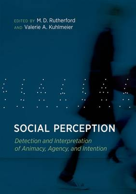 Social Perception: Detection and Interpretation of Animacy, Agency, and Intention - The MIT Press (Hardback)