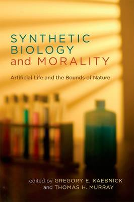 Synthetic Biology and Morality: Artificial Life and the Bounds of Nature - Basic Bioethics (Hardback)