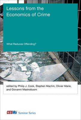 Lessons from the Economics of Crime: What Reduces Offending? - CESifo Seminar Series (Hardback)