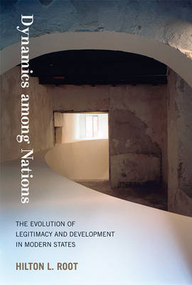 Dynamics among Nations: The Evolution of Legitimacy and Development in Modern States - The MIT Press (Hardback)