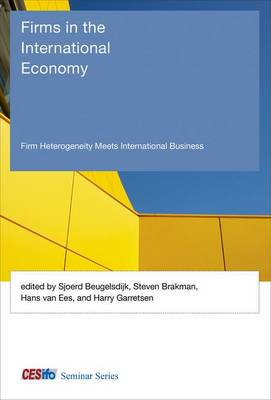 Firms in the International Economy: Firm Heterogeneity Meets International Business - CESifo Seminar Series (Hardback)