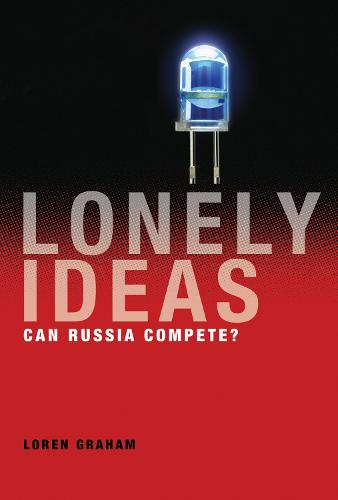Lonely Ideas: Can Russia Compete? - MIT Press (Hardback)