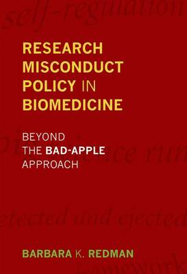 Research Misconduct Policy in Biomedicine: Beyond the Bad-Apple Approach - Basic Bioethics (Hardback)