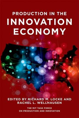 Production in the Innovation Economy - The MIT Press (Hardback)