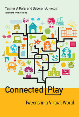 Connected Play: Tweens in a Virtual World - The John D. and Catherine T. MacArthur Foundation Series on Digital Media and Learning (Hardback)