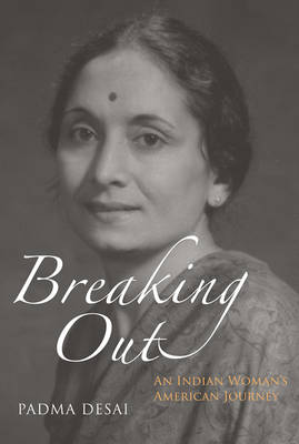 Breaking Out: An Indian Woman's American Journey - The MIT Press (Hardback)