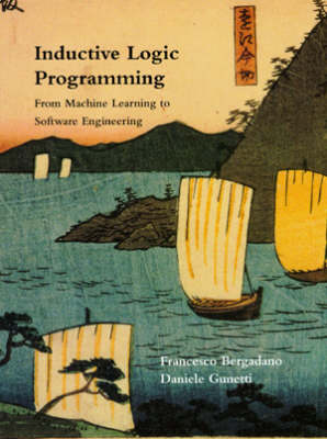 Inductive Logic Programming: From Machine Learning to Software Engineering - Logic Programming (Hardback)