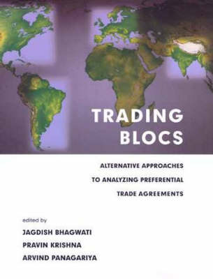 Trading Blocs: Alternative Approaches to Analyzing Preferential Trade Agreements - The MIT Press (Hardback)