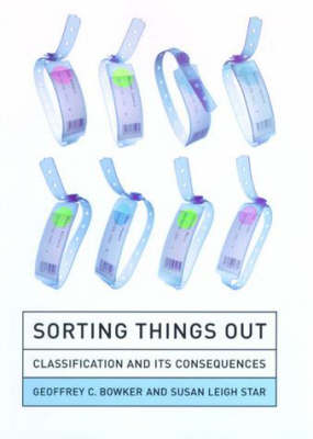 Sorting Things Out: Classification and Its Consequences (Hardback)
