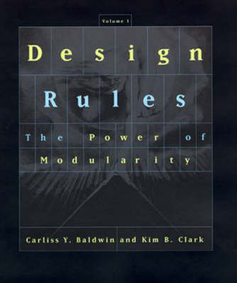 Design Rules: Volume 1: The Power of Modularity - The MIT Press (Hardback)