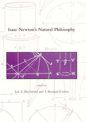 Isaac Newton's Natural Philosophy - Dibner Institute Studies in the History of Science and Technology (Hardback)