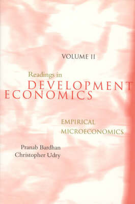 Readings in Development Economics: Readings in Development Economics Empirical Microeconomics: v. 2 Volume 2 - The MIT Press (Hardback)