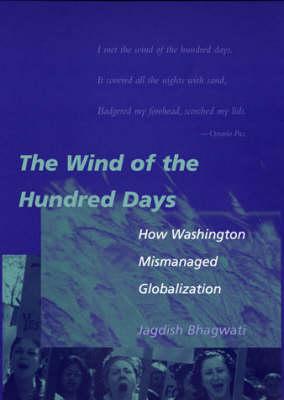 The Wind of the Hundred Days: How Washington Mismanaged Globalization (Hardback)