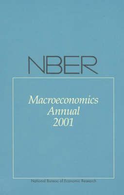 NBER Macroeconomics Annual 2001 - The MIT Press (Hardback)