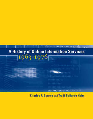 A History of Online Information Services, 1963-1976 - The MIT Press (Hardback)