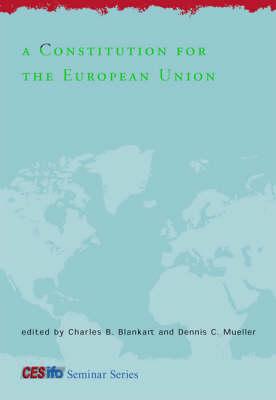 A Constitution for the European Union - CESifo Seminar Series (Hardback)