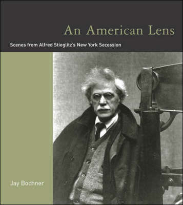 An American Lens: Scenes from Alfred Steiglitz's New York Secession (Hardback)