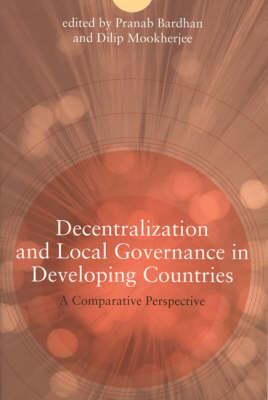 Decentralization and Local Governance in Developing Countries: A Comparative Perspective (Hardback)