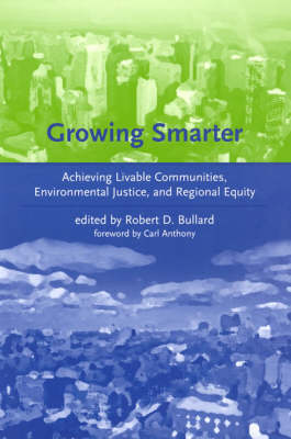 Growing Smarter: Achieving Livable Communities, Environmental Justice, and Regional Equity - Urban and Industrial Environments (Hardback)